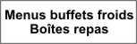 Buffets froids et boîtes repas